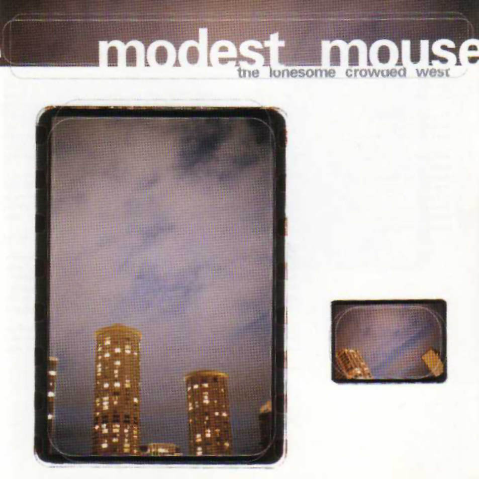 Modest_Mouse-The_Lonesome_Crowded_West-Frontal